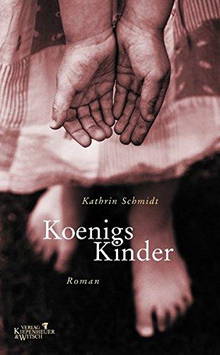 Königs Kinder: Roman