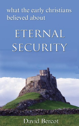 What the Early Christians Believed About Eternal Security