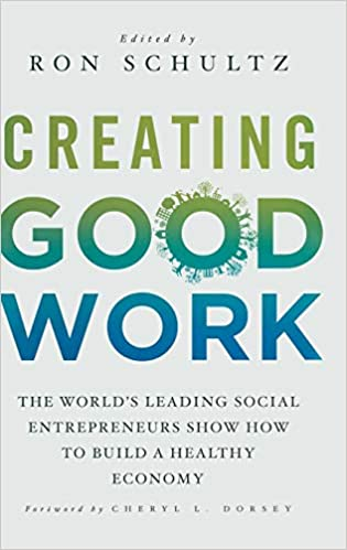 Amazon com: Creating Good Work: The World's Leading Social