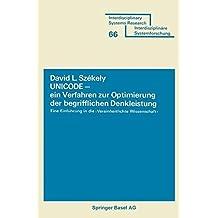 UNICODE _ ein Verfahren zur Optimierung der begrifflichen Denkleistung: Eine Einf?hrung in die Vereinheitlichte Wissenschaft by SZEKELY (1979-01-01)