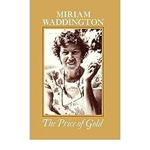 [(Price of Gold)] [Author: Miriam Waddington] published on (February, 1977)