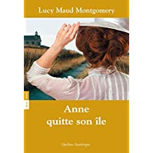 Anne 03 - Anne quitte son île (French Edition)