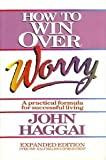 How to Win over Worry, John Edmund Haggai, 0890816433