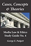 Cases, Concepts & Theories: Media Law & Ethics