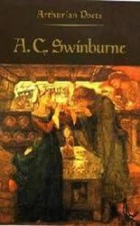 Arthurian Poets: Algernon Charles Swinburne