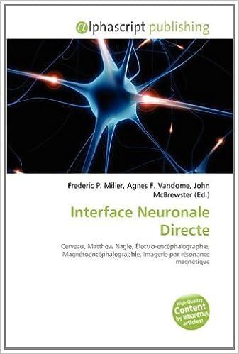 Download Interface Neuronale Directe: Cerveau, Matthew Nagle, Électro-encéphalographie, Magnétoencéphalographie, Imagerie par résonance magnétique pdf, epub
