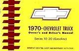 COMPLETE & UNABRIDGED 1970 CHEVROLET TRUCK & PICKUP OWNERS INSTRUCTION & OPERATING MANUAL- Series 10-30 C, K, P model 2x4 4x4, Suburban, Blazer, P-Chassis, Stepvan, forward control L6 & V8