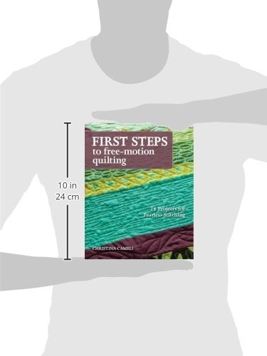 First steps to free motion quilting christina cameli 9781607056720 first steps to free motion quilting christina cameli 9781607056720 amazon books reheart Choice Image