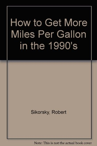 How to Get More Miles Per Gallon in the 1990's