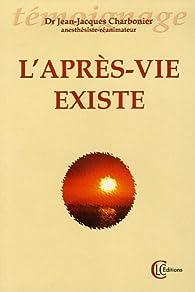 L'après-vie existe par Jean-Jacques Charbonier