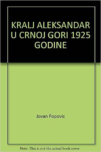 Amazon.com: KRALJ ALEKSANDAR U CRNOJ GORI 1925 GODINE: Jovan ...