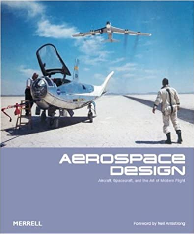 Aerospace Design: Aircraft, Spacecraft and the Art of Modern