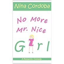 No More Mr. Nice Girl (A Romantic Comedy)