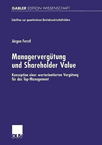 Managervergütung und Shareholder Value: Konzeption einer Wertorientierten Vergütung für das Top-Management (Schriften zur quantitativen Betriebswirtschaftslehre)