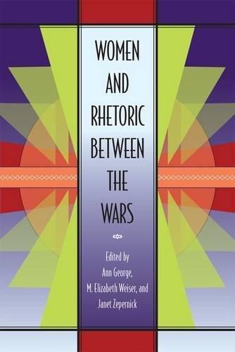 Women and Rhetoric between the Wars (Studies in Rhetorics and Feminisms)