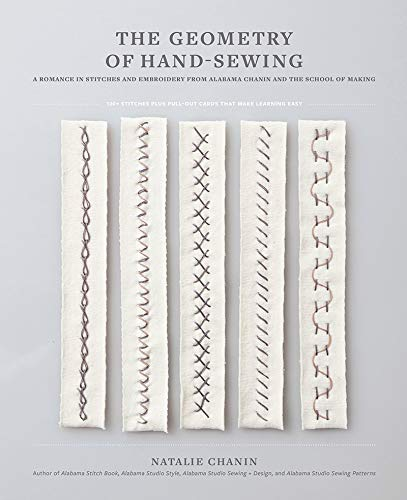 - The Geometry of Hand-Sewing: A Romance in Stitches and Embroidery from Alabama Chanin and The School of Making (Alabama Studio)