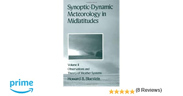 002 synoptic dynamic meteorology in midlatitudes volume ii 002 synoptic dynamic meteorology in midlatitudes volume ii observations and theory of weather systems howard b bluestein 9780195062687 amazon fandeluxe Images