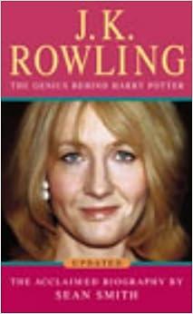 Sean Smith - J.k. Rowling: A Biography