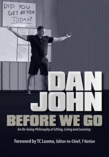 Before We Go: An Ongoing Philosophy of Lifting, Living and Learning (Best Fat Burning Kettlebell Exercises)