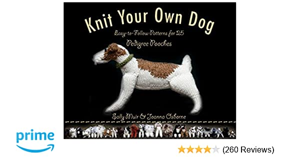 Knit Your Own Dog Easy To Follow Patterns For 25 Pedigree Pooches