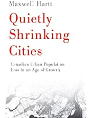 Quietly Shrinking Cities: Canadian Urban Population Loss in an Age of Growth