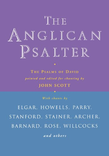 The Anglican Psalter: The Psalms of David Pointed and Edited for Chanting