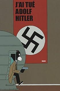 J'ai tué Adolf Hitler par Jason