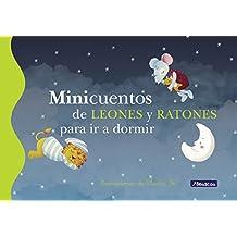 Minicuentos de leones y ratones para ir a dormir (Spanish Edition)