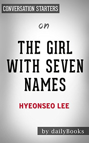 Summary of The Girl with Seven Names: by Lee Hyeon Seo | Conversation Starters
