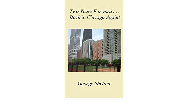 Two Years Forward . . . Back in Chicago Again!