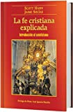 img - for La fe cristiana explicada: Introduccion al catolicismo book / textbook / text book