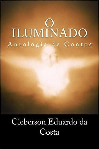 O iluminado: Antologia de Contos (Portuguese Edition ...