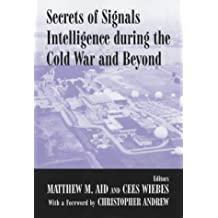Secrets of Signals Intelligence During the Cold War: From Cold War to Globalization