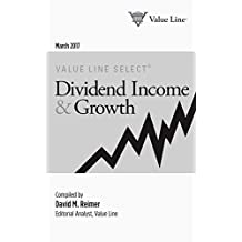 Value Line Select®: Dividend Income & Growth March 2017: Discover dividend-yielding stocks selected by Value Line analysts.
