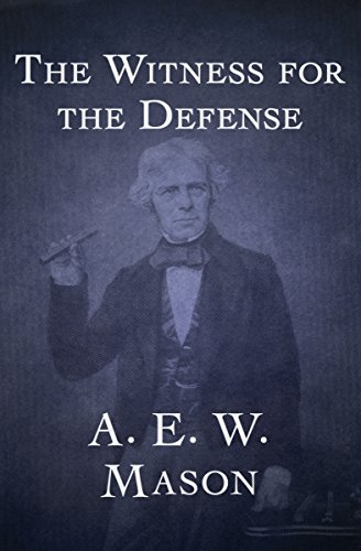 The witness for the defense kindle edition by a e w mason the witness for the defense by mason a e w fandeluxe Choice Image