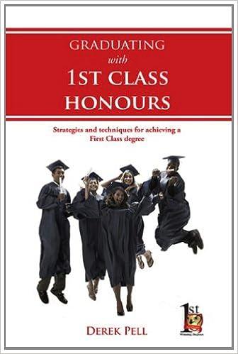 Graduating with 1st Class Honours eBook Derek Pell