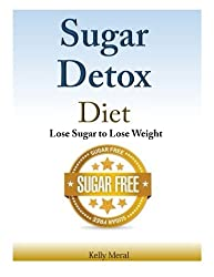 Sugar Detox Diet:  Lose Sugar to Lose Weight