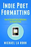 Indie Poet Formatting: How to Format Poetry Collections for Ebook & Print (Indie Poet Rock Star 2)