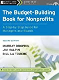 The Budget-Building Book for Nonprofits: A Step-by-Step Guide for Managers and Boards, Murray Dropkin, Jim Halpin, Bill La Touche, 0787996033