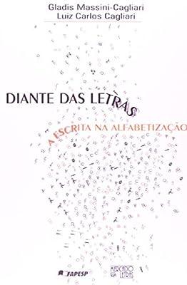 Diante das Letras. A Escrita na Alfabetização from Mercado de Letras