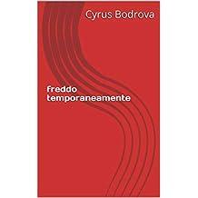 freddo temporaneamente (Italian Edition)