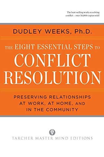 The Eight Essential Steps to Conflict Resolution:...