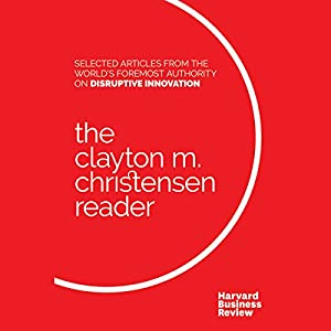 The Clayton M. Christensen Reader Audiobook