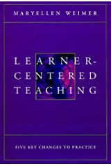 Learner-Centered Teaching: Five Key Changes to Practice Kindle Edition