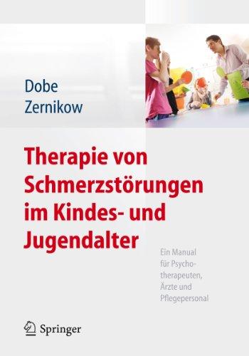 Download Therapie von Schmerzstörungen im Kindes- und Jugendalter: Ein Manual für Psychotherapeuten, Ärzte und Pflegepersonal (German Edition) Pdf
