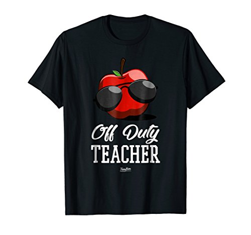 Off Duty Teacher Summer Vacation Funny Teacher Humor T Shirt]()