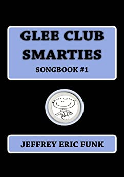 Glee Club Smarties Songbook 1 (Piano/Vocal Songbook Series (Medium Difficulty)) by [Funk, Jeffrey Eric]