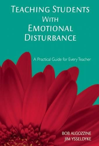 Teaching Students with Emotional Disturbance: A Practical Guide for Every Teacher (A Practical Approach to Special Education for Every Teacher)