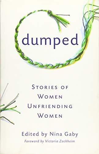 Dumped: Stories of Women Unfriending Women Paperback – March 3, 2015
