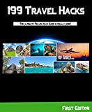 199 Travel Hacks: Backpacker's Bible for the Road